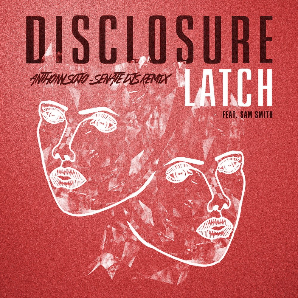 DISCLOSURE_LATCH_w1400x1400_anthony_sojo_remix_senate_djs_dj_services