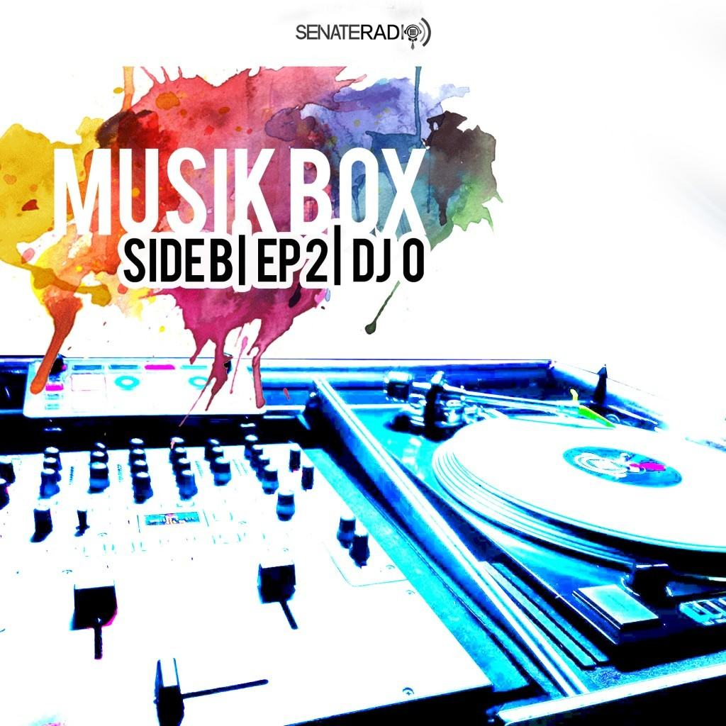 Senate DJs| Musik Box - Season 2 , Volume 3| DJ O|Side B Hosted By DJ Sojo EDM Radio Show